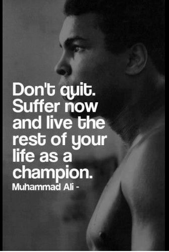 Motivational Quote: Do Not Quit – Muhammad Ali