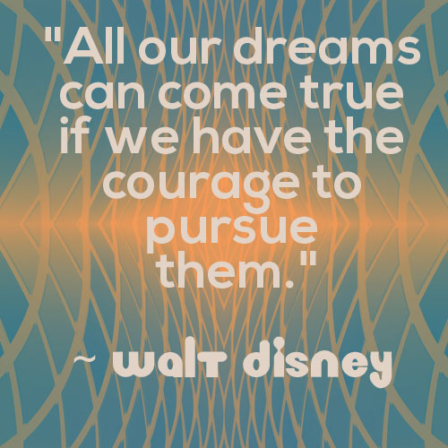 inspirational quote walt disney dreams and courage