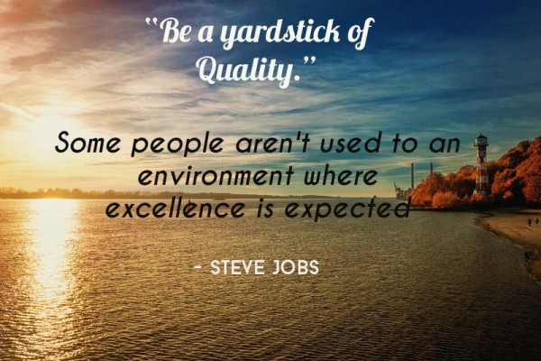 Steve Jobs - Quote Yardstick Quality
