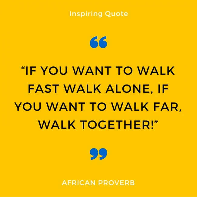 African Proverb - Walking Together