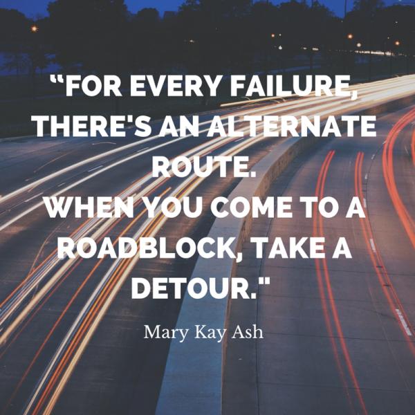 Mary Kay Ash Quote - Take a Detour