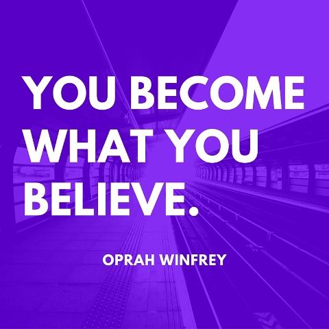believe OPRAH WINFREY