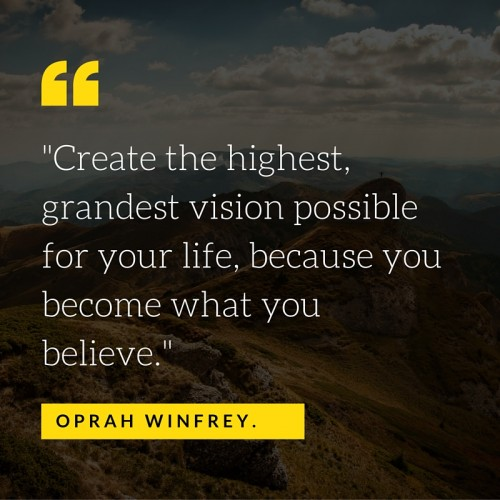 Quote - Oprah Winfrey Create the Grandest Vision for Your Life