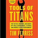 Book Review – Tools of Titans by Tim Ferriss